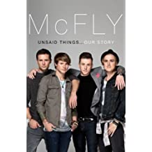 McFly - Unsaid Things: Our Story by Tom Fletcher (2012-10-11)