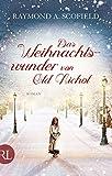 Das Weihnachtswunder von Old Nichol: Roman von Raymond A. Scofield