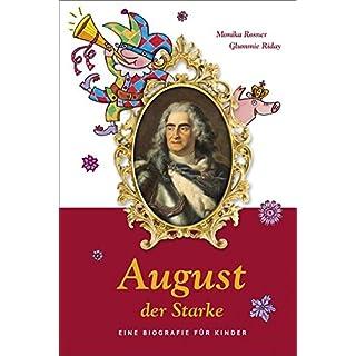 August der Starke: Eine Biografie für Kinder