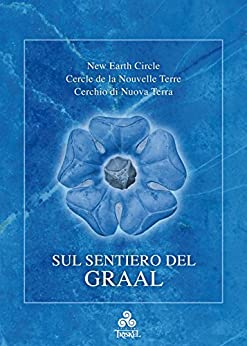 Sul Sentiero del Graal di [New Earth Circle]