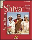 Vandana Shiva : Victoires d'une Indienne contre le pillage de la biodiversité