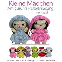 Kleine Mädchen Amigurumi Häkelanleitung (Kleine und niedliche Amigurumi 2)