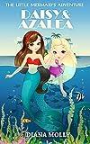Books for Girls : The Mermaid's adventure: Daisy and Azalea (Mermaid sister, Tales, Friendship, Grow up, Books for Girls 9-12)