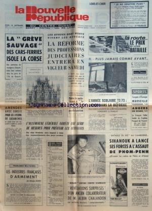 NOUVELLE REPUBLIQUE (LA) du 14/09/1972 - LA REFORME DES PROFESSIONS JUDICIARE - LES CONFLITS SOCIAUX - LES INDUSTRIES FRANCAISES D'ARMEMENT PAR MAREY - MIRAGE LIBYENSCONTRE SCANDALES - ALBIN CHALANDON - L'ALLEMAGNE FEDERALE ET LES ATTENTATS - SIHANOUK A LANCE SES FORCES A L'ASSAUT DE PNOM-PENH - LES SPORTS - LES ROUTE LE PRIX D'UNE BATAILLE PAR LEMIALE