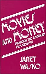 Movies and Money: Financing the American Film Industry by Janet Wasko (1982-01-01)