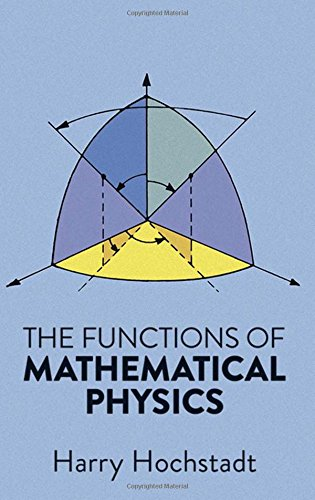The Functions of Mathematical Physics (Dover Books on Physics)