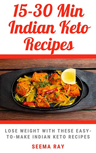 15 30 Minutes Keto Indian Recipes Lose Weight By Eating