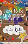 Relax Kids - How to be Happy: 52 posi...