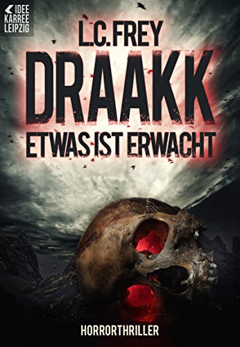 Buchseite und Rezensionen zu 'Draakk: Etwas ist erwacht: Horror / Thriller' von L.C. Frey