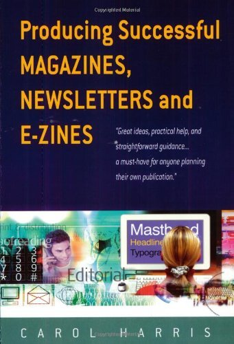 producing-successful-magazines-newsletters-and-e-zines-by-carol-harris-2004-06-25