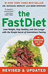 [(The Fastdiet - Revised & Updated : Lose Weight, Stay Healthy, and Live Longer with the Simple Secret of Intermittent Fasting)] [By (author) Michael Mosley ] published on (January, 2015)