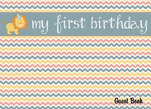 My First Birthday Guest Book: 1st Birthday Sign In Book for Boy or Girl: 100+ Lined & Blank Pages for Messages & Memory Book: Volume 3 (Birthday Guest