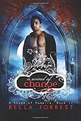 A Shade of Vampire 17: A Wind of Change : Volume 17 by Bella Forrest (2015-08-30)