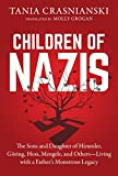 Children of Nazis: The Sons and Daughters of Himmler, Göring, Höss, Mengele, and Ot...