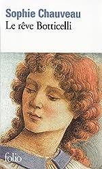 Le rêve Botticelli de Sophie Chauveau