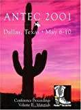 Antec 2001 Dallas, Texas May 6-10 Conference Proceedings (SOCIETY OF PLASTICS ENGINEERS ANNUAL TECHNICAL CONFERENCE AND