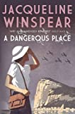 Dangerous Place, A (The Maisie Dobbs Mystery Series)
