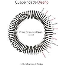 Cuadernos de Diseño 1: Pensar - proyectar el futuro