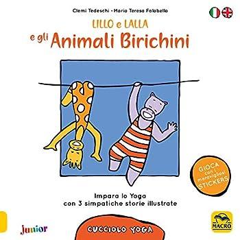 Lillo E Lalla E Gli Animali Birichini. Cucciolo Yoga. Con Adesivi