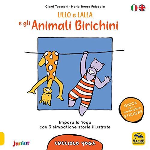 Lillo e Lalla e gli animali birichini. Cucciolo yoga. Con adesivi (Macro junior) por Clemi Tedeschi