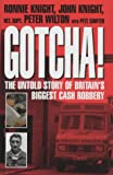 Gotcha!: The Untold Story of Britain's Biggest Cash Robbery