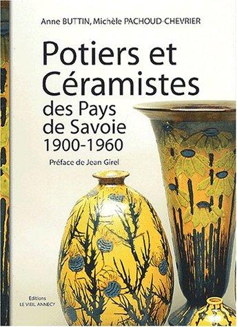 Potiers et céramistes des Pays de Savoie 1900-1960