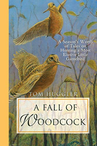 A Fall of Woodcock: A Season's Worth of Tales on Hunting a Most Elusive Little Game Bird Epub Descarga gratuita