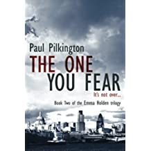 The One You Fear (Emma Holden suspense mystery trilogy) (Volume 2) by Paul Pilkington (2014-07-30)