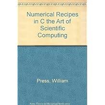 Numerical Recipes in C the Art of Scientific Computing