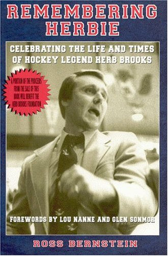 Remembering Herbie: Celebrating The Life And Times Of Hockey Legend Herb Brooks por Ross Berstein