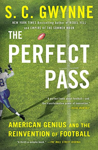 The Perfect Pass: American Genius and the Reinvention of Football ...