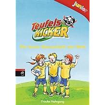 Teufelskicker Junior - Die beste Mannschaft der Welt: Band 1 (Teufelskicker Junior - Die Reihe)