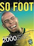 So foot - Les années 2000. Coup de boule, galactiques et téléréalité