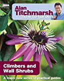 How to Garden: Climbers and Wall Shrubs