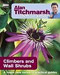 Alan Titchmarsh How to Garden: Climbe...