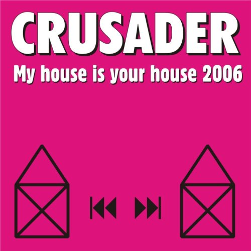 My house is your house 2006 von crusader bei amazon music for My house house music