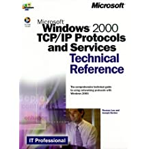 Microsoft  Windows  2000 TCP/IP Protocols and Services Technical Reference (It-Microsoft Technical Reference)