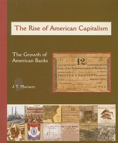 the-rise-of-american-capitalism-the-growth-of-american-banks-americas-industrial-society-in-the-19th