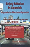 Enjoy Mexico in Spanish by David Bodwell (2012-04-16)