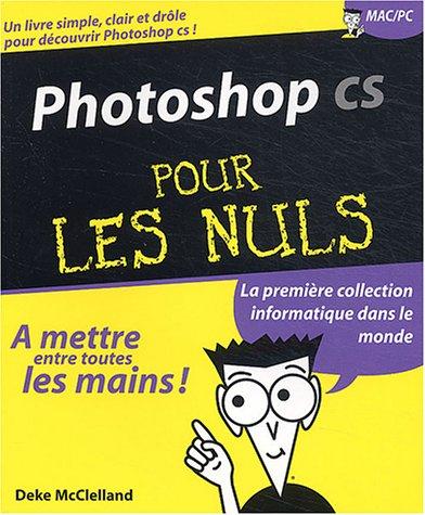 Photoshop CS pour les nuls par M.-C. Deke