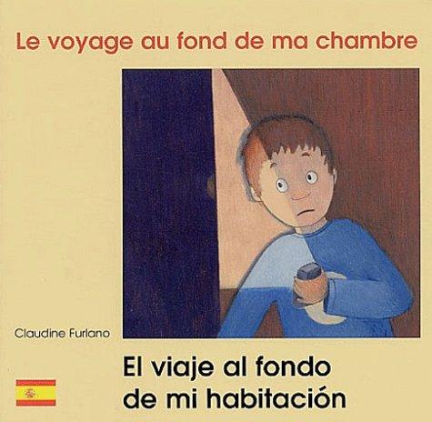 Le Voyage au fond de ma chambre: Edition bilingue français-espagnol