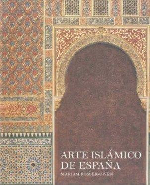 Arte islámico de España (Arte y Fotografía) por Mariam Rosser-Owen