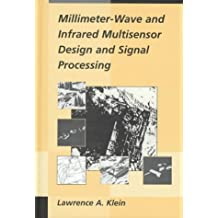 Millimeter-Wave and Infrared Multisensor Design and Signal Processing (Artech House Radar Library)