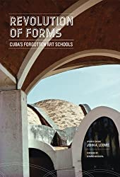 Revolution of Forms Updated Edition: Cuba's Forgotten Art Schools by John A. Loomis (2011-06-01)