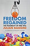 Freedom Regained: The Possibility of Free Will