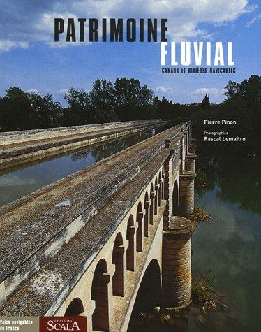Patrimoine fluvial : Canaux et rivières navigables