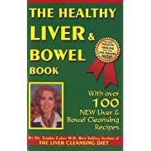 Healthy Liver & Bowel Book: Detoxification Strategies for Your Liver & Bowel by Dr. Sandra Cabot M.D. (2006-05-01)