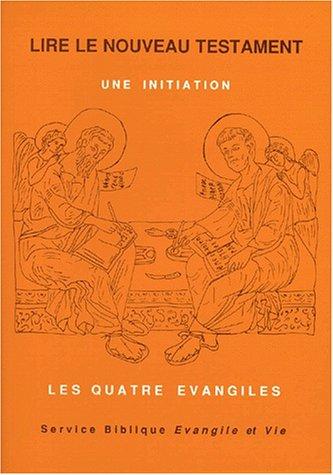 Lire le nouveau testament. Une initiation, tome 1. Les quatre évangiles par Collectif