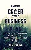 Comment créer un Business Plan pour le présenter..