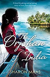 The Orphan of India: A heartbreaking and gripping story of love, loss and hope
